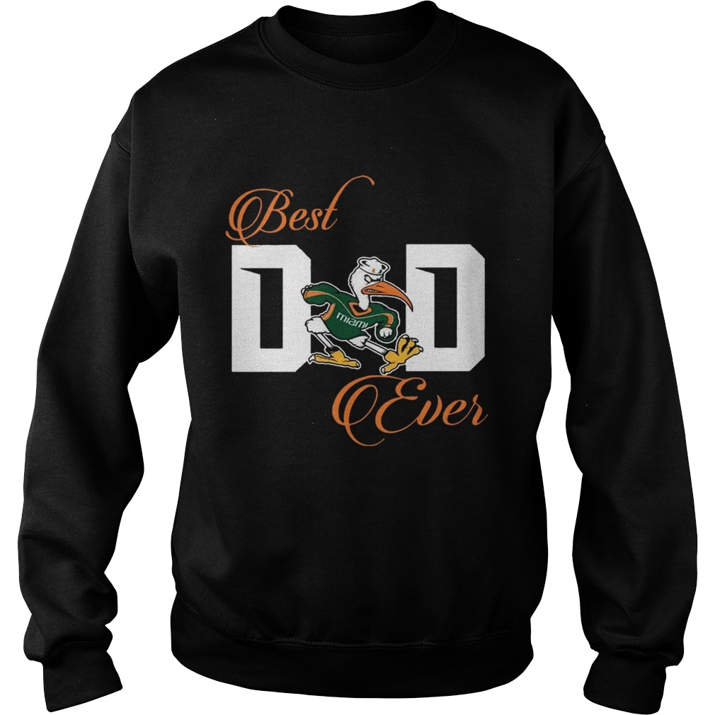 Best Miami Hurricanes Dad Ever Football T Sweatshirt