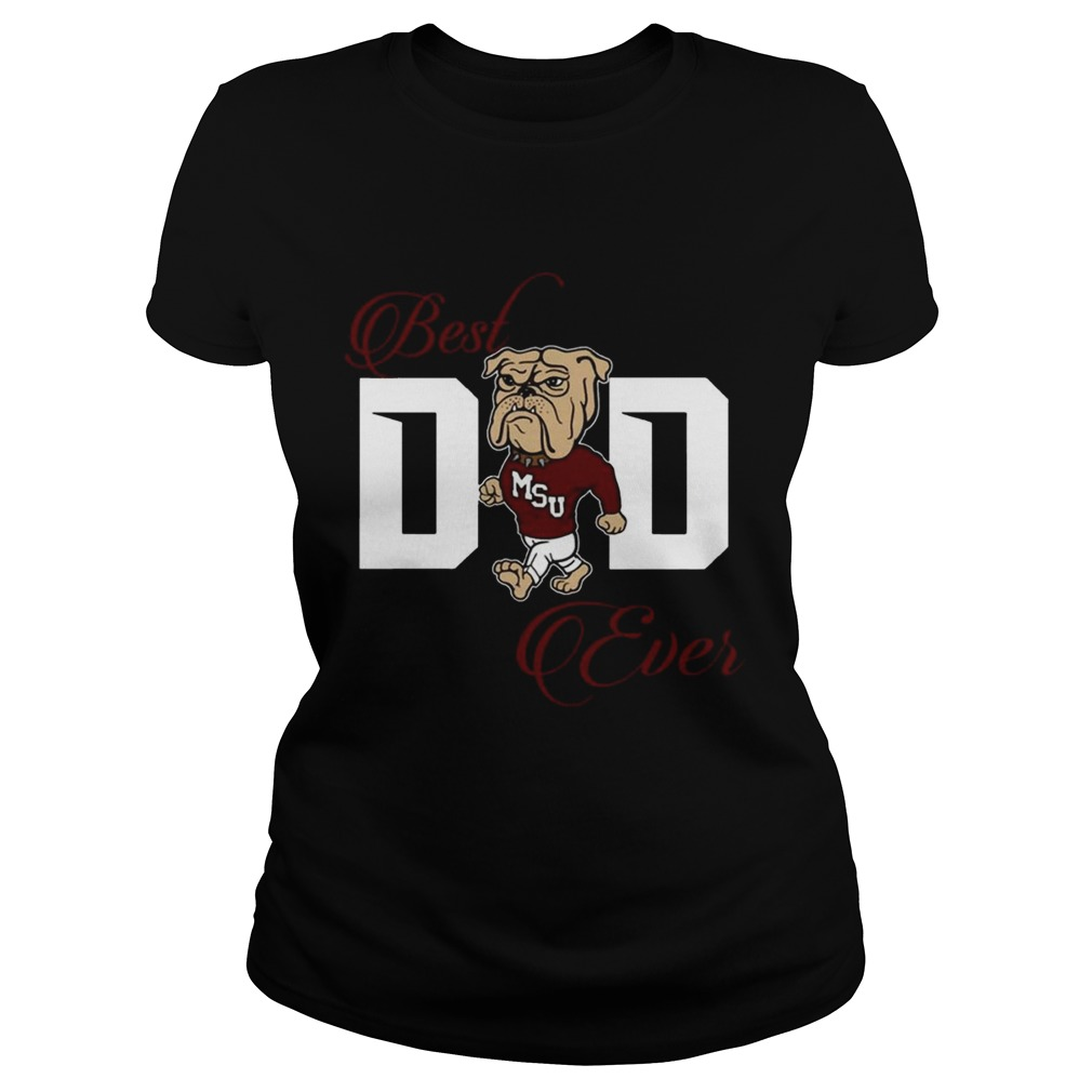 Best Mississippi Bulldogs Dad Ever Football T Classic Ladies