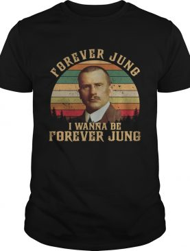 Carl Jung Forever Jung I Wanna Be Forever Jung sunset shirt