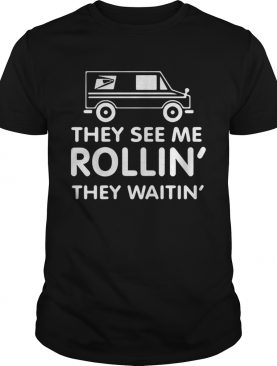They see me rollin' they waitin' shirt