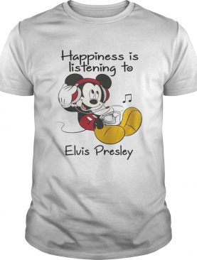 Happiness Is Listening To Elvis Presley Mickey TShirt