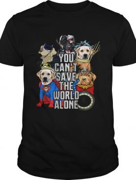 Justice League Labrador Retriever you cant save the world alone shirt