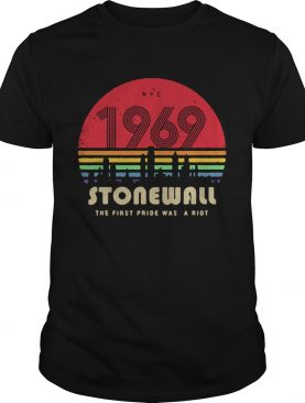 LGBT NYC 1969 Stonewallthe first pride was a riot retro shirt