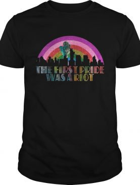 LGBT The first pride was a riot shirt