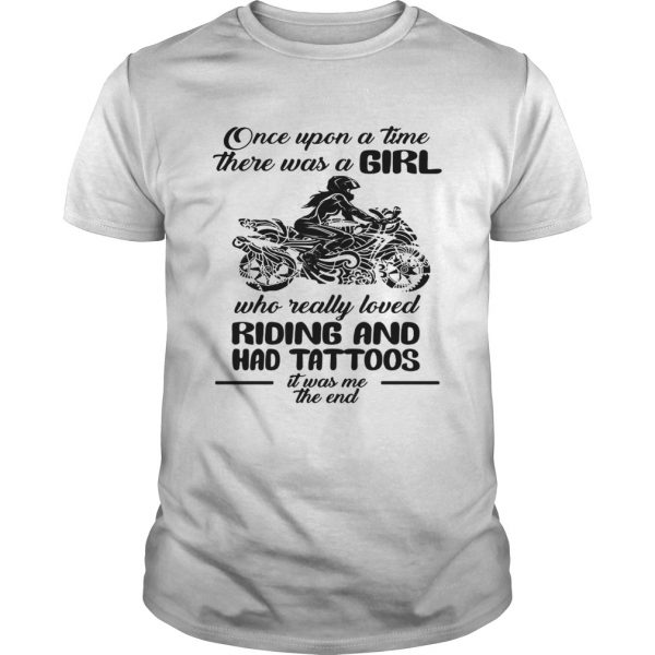 Once upon a time there was a girl who really loved Riding and had tattoos is was me  Unisex