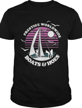 Prestige Worldwide Boats And Hoes Shirt