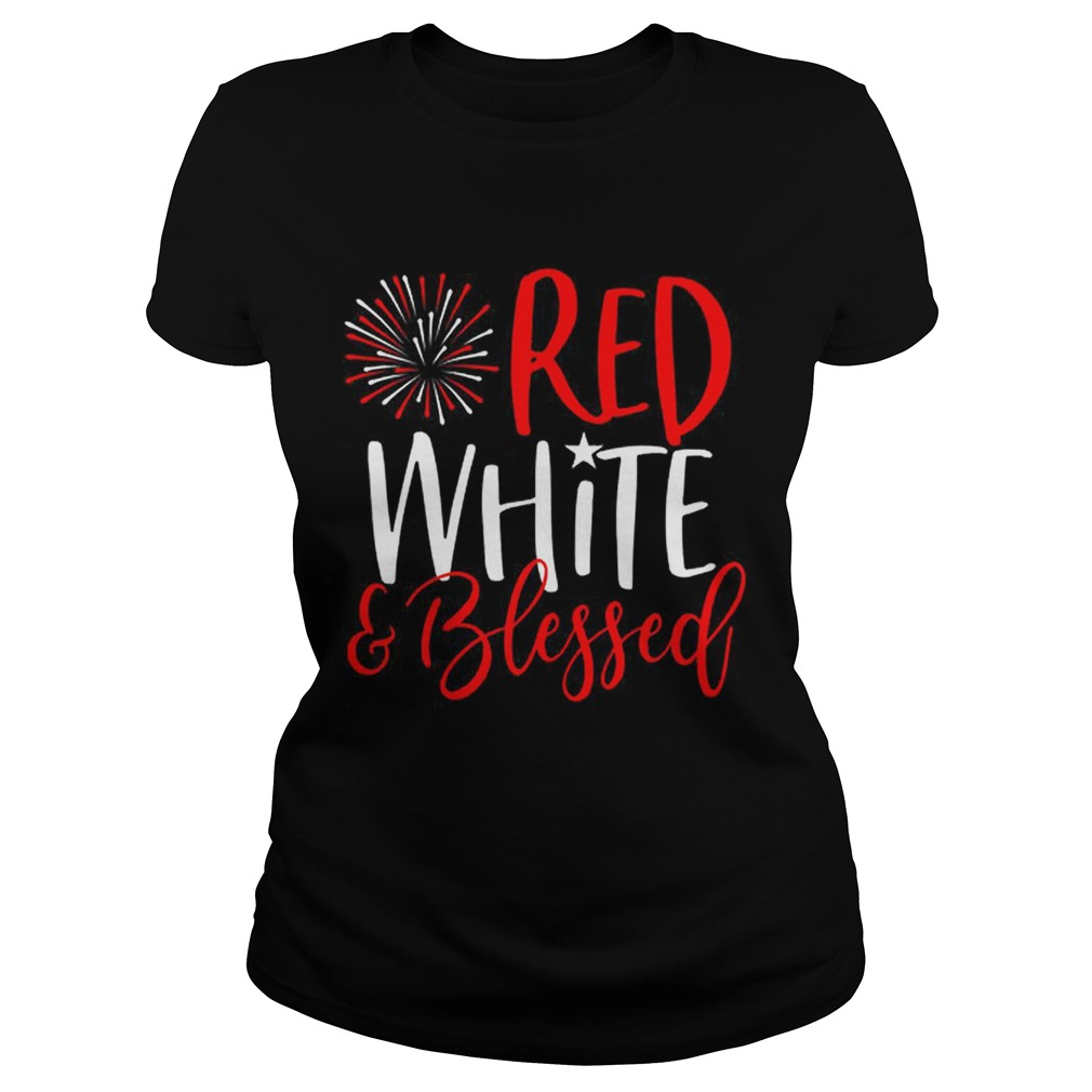 Red White And Blessed 4th of July Cute Patriotic America Classic Ladies