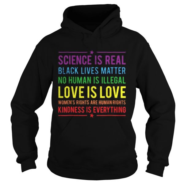 Science is real black lives matter no human is illegal love is love  Hoodie