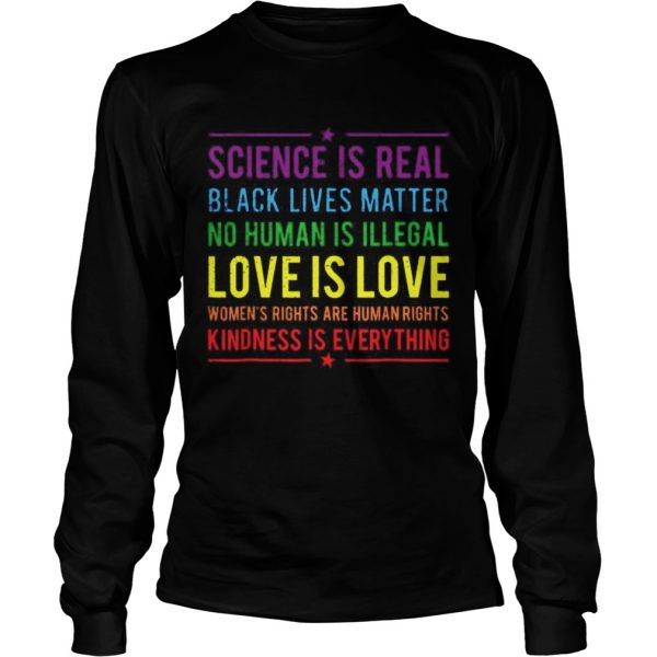 Science is real black lives matter no human is illegal love is love  LongSleeve