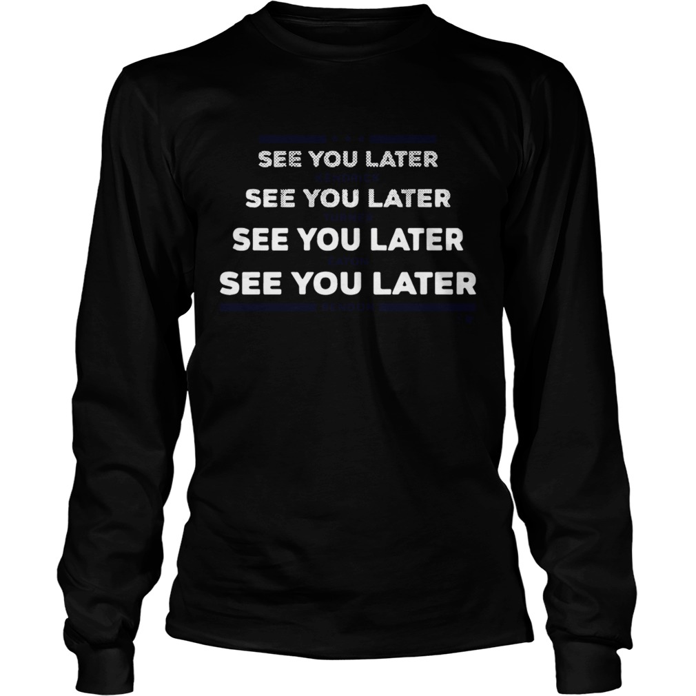 See you later Kendrick Turner Eaton Rendon LongSleeve