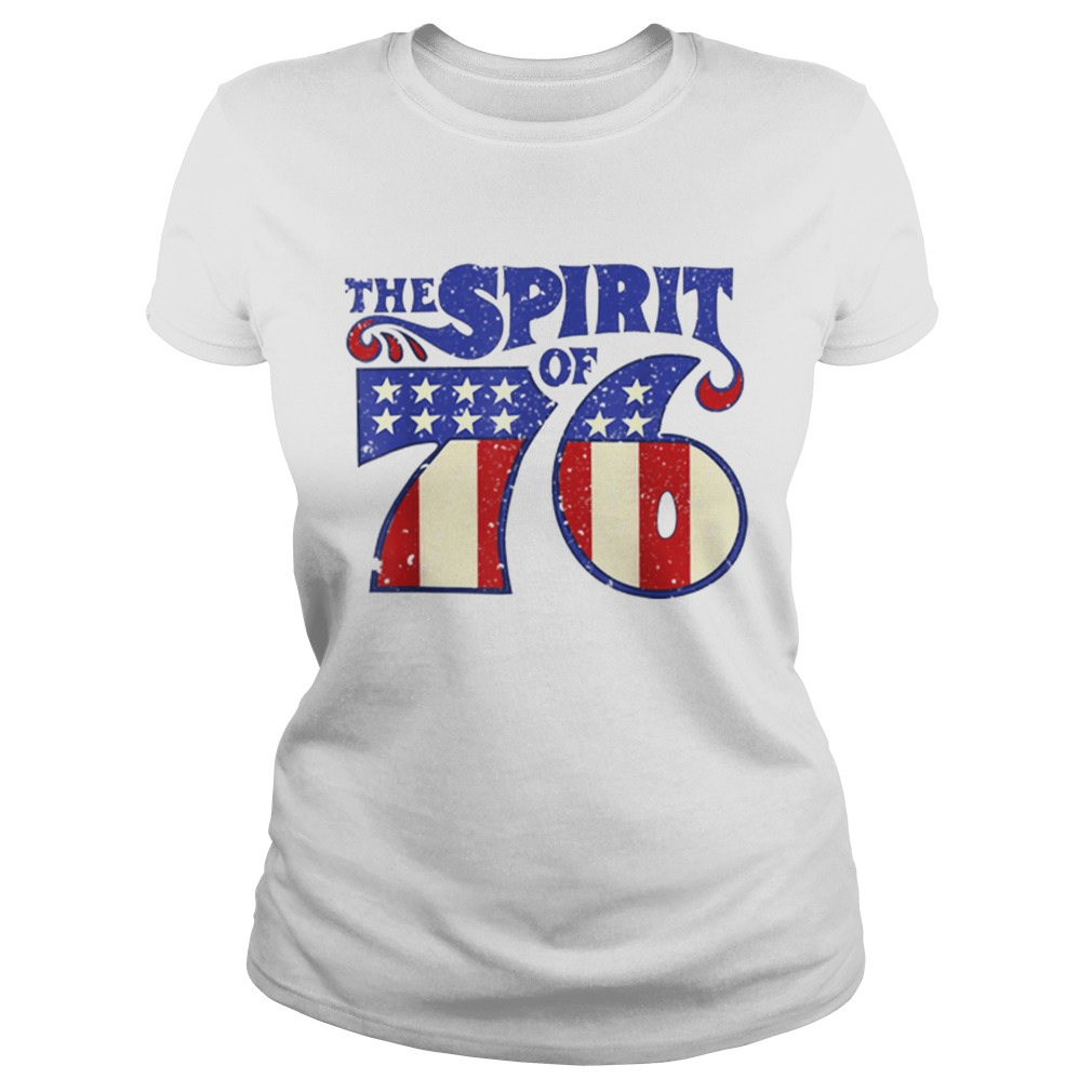 The Spirit 76 American Flag 4th Of July Independence Day Shirt Classic Ladies