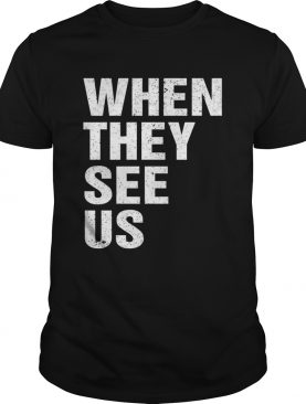 When They See Us shirt
