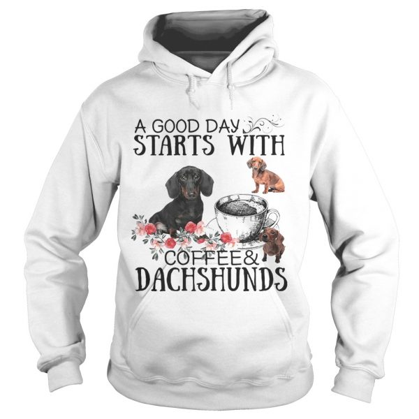 A good day starts with coffee and Dachshunds  Hoodie