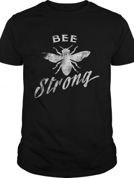 Bee Strong Save Bees Beekeeper Honey Pollens shirt