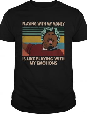 Big Worm playing with my money like playing with my emotions shirt