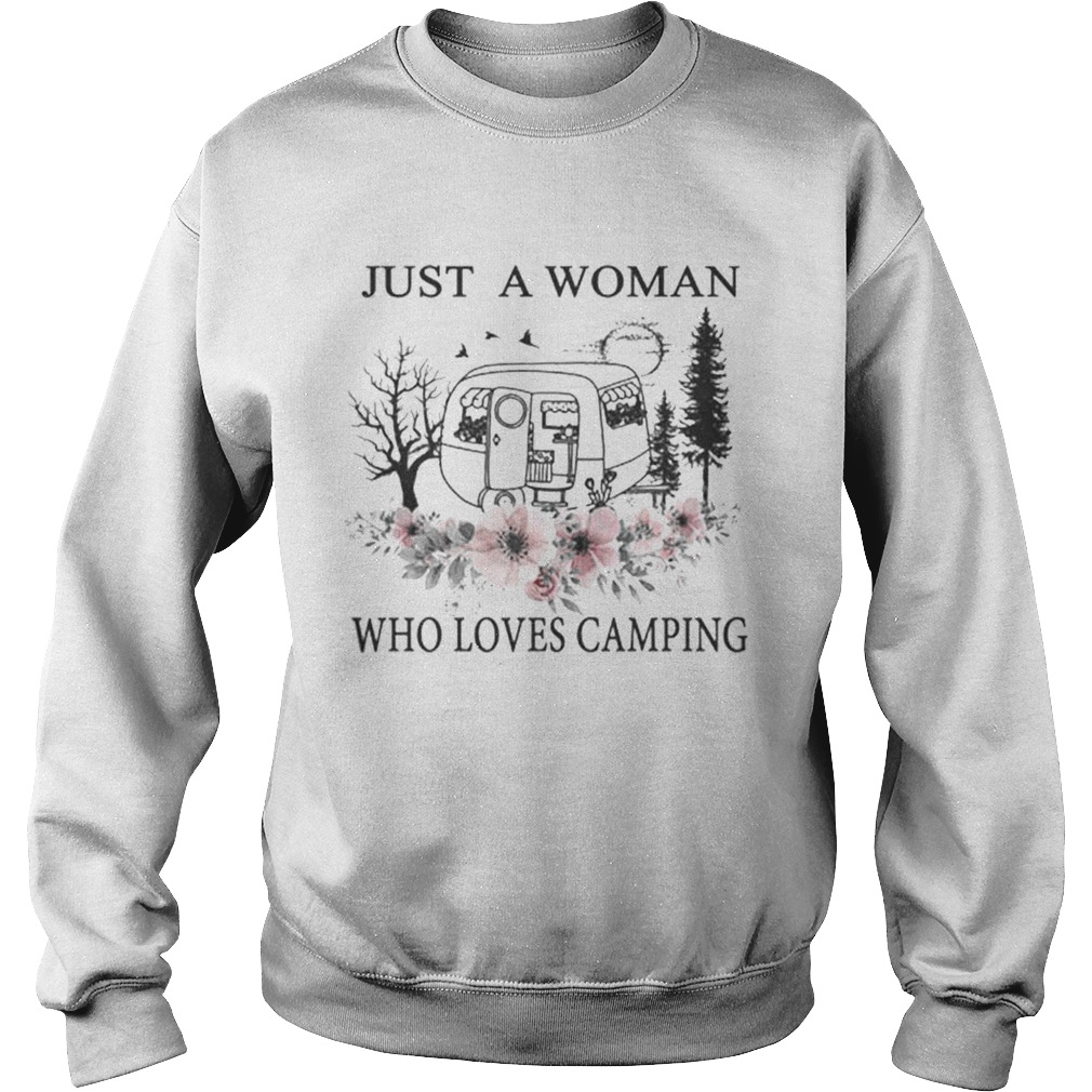 Flowers Just a woman who loves camping Sweatshirt