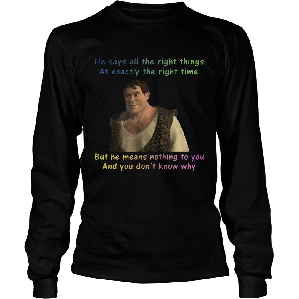 Human Shrek he says allthe rightthings at exactly the righttime LongSleeve