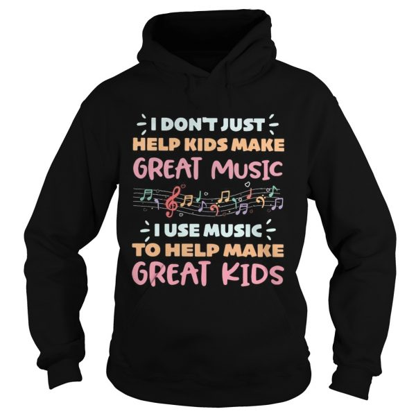 I dont just help kids make great music I use music to help make  Hoodie