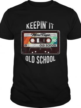 Keep In It Old School Hip Hop 80s 90s Mixtape Retro Vintage shirt