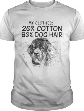 My clothes 20 cotton 80 dog hair shirt