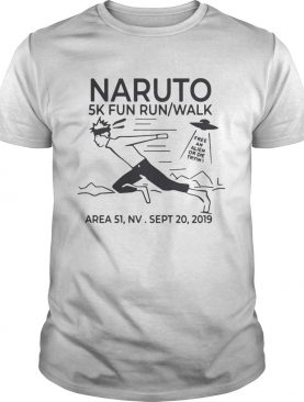 Naruto 5k fun run walk area 51 sept 20 2019 shirt
