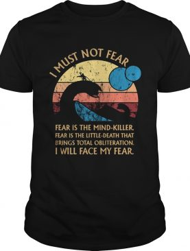 Nessie I must notfear fear is the mindkiller fear is the littledeath shirt