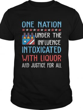 One nation under the influence intoxicated with liquor shirt