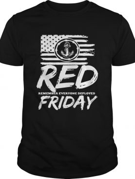 Red remember everyone deployed Friday shirt