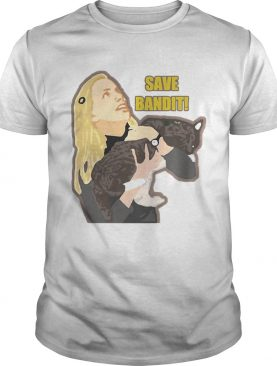 Save Bandit Slim shirt