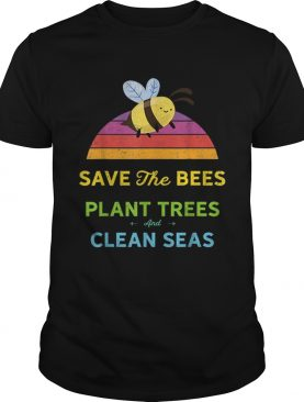 Save Bees Plant Trees Clean Seas Vintage Weathered shirt