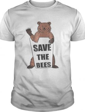 Save The Bees Grizzly Bear Funny Adorable shirt