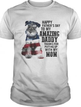 Schnauzer happy fathers day to my amazing daddy American flag shirt