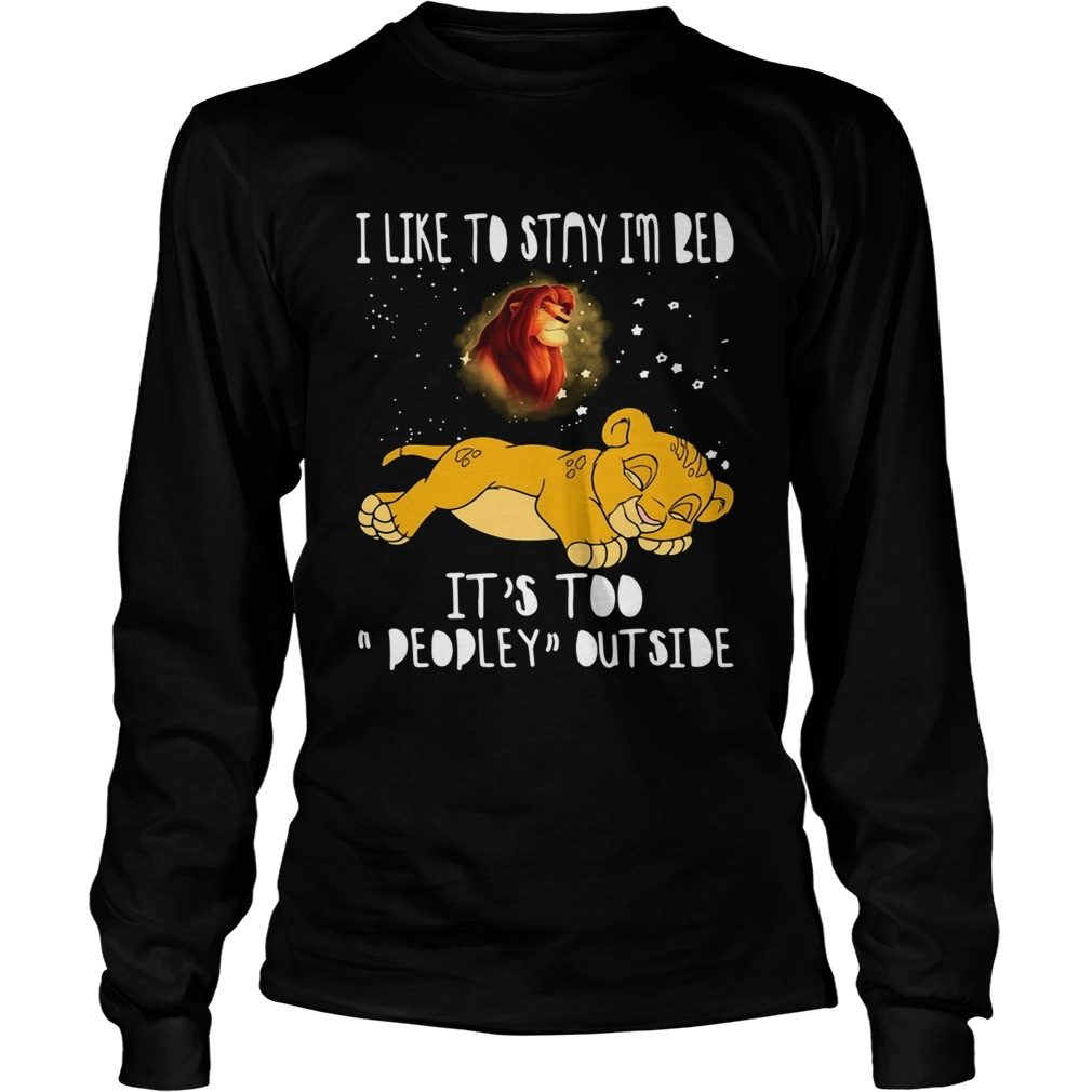 Simba I like to stay in bed its too peopley outside The Lion King LongSleeve
