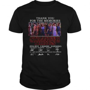 Thank you for the memories Stranger Things 2016 2019 3 seasons 25 episodes signature  Unisex