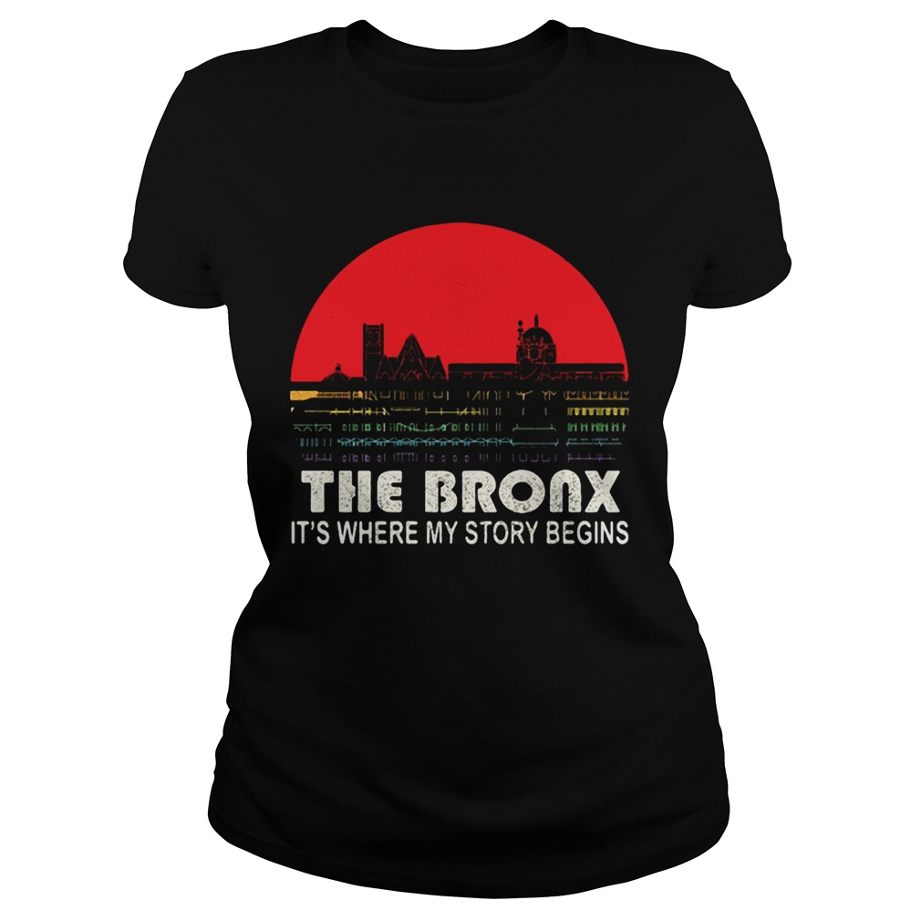 The Bronx its where my story begins Classic Ladies