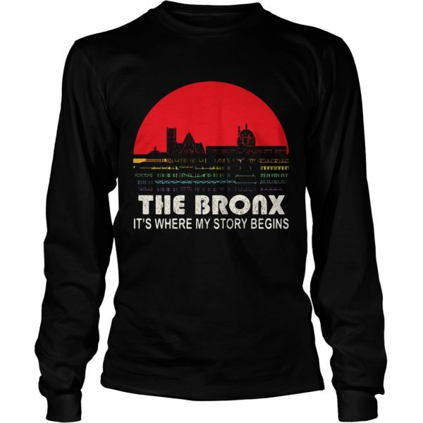 The Bronx its where my story begins  LongSleeve