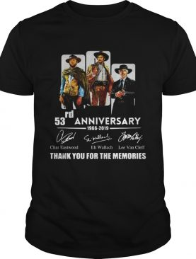 The good the bad and the Ugly 53rd anniversary 1966 2019 thank you for the memories shirt