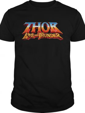 Thor love and ThunDer shirt