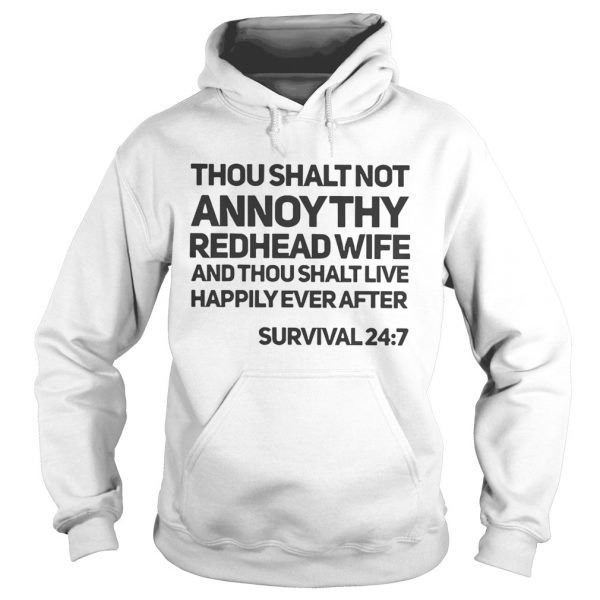 Thou shalt not annoy thy redhead wife and thou shalt live happily ever after  Hoodie
