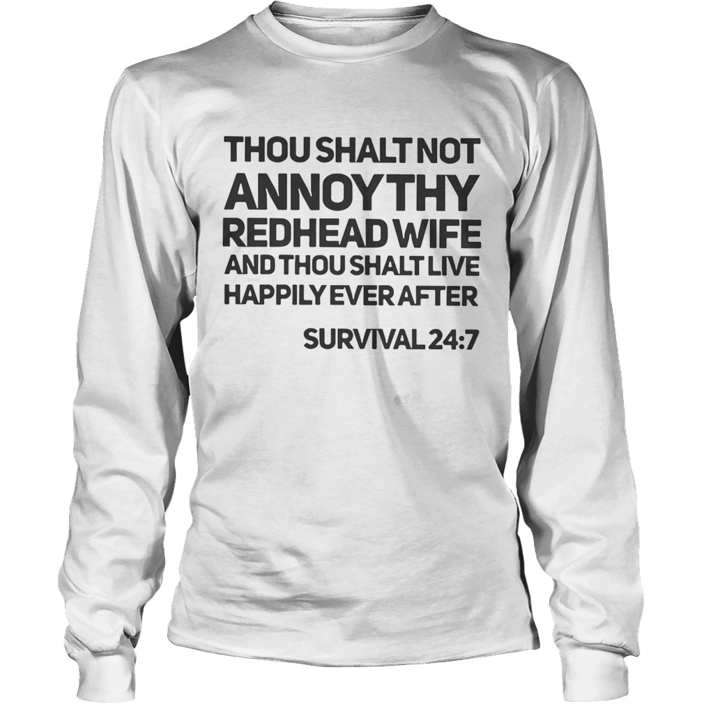 Thou shalt not annoy thy redhead wife and thou shalt live happily ever after LongSleeve