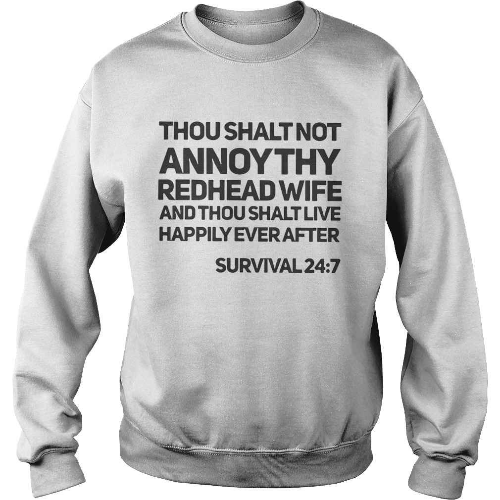 Thou shalt not annoy thy redhead wife and thou shalt live happily ever after Sweatshirt