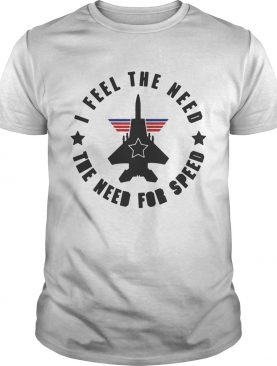 Top gun I feel the need the need for speed shirt