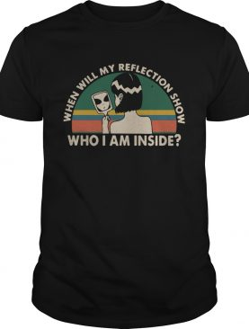 When will my reflection show who I am inside vintage shirt