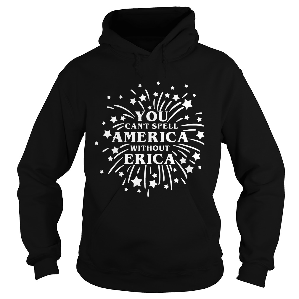 You Cant Spell America Without Erica Stranger Things Firework TShirt Hoodie