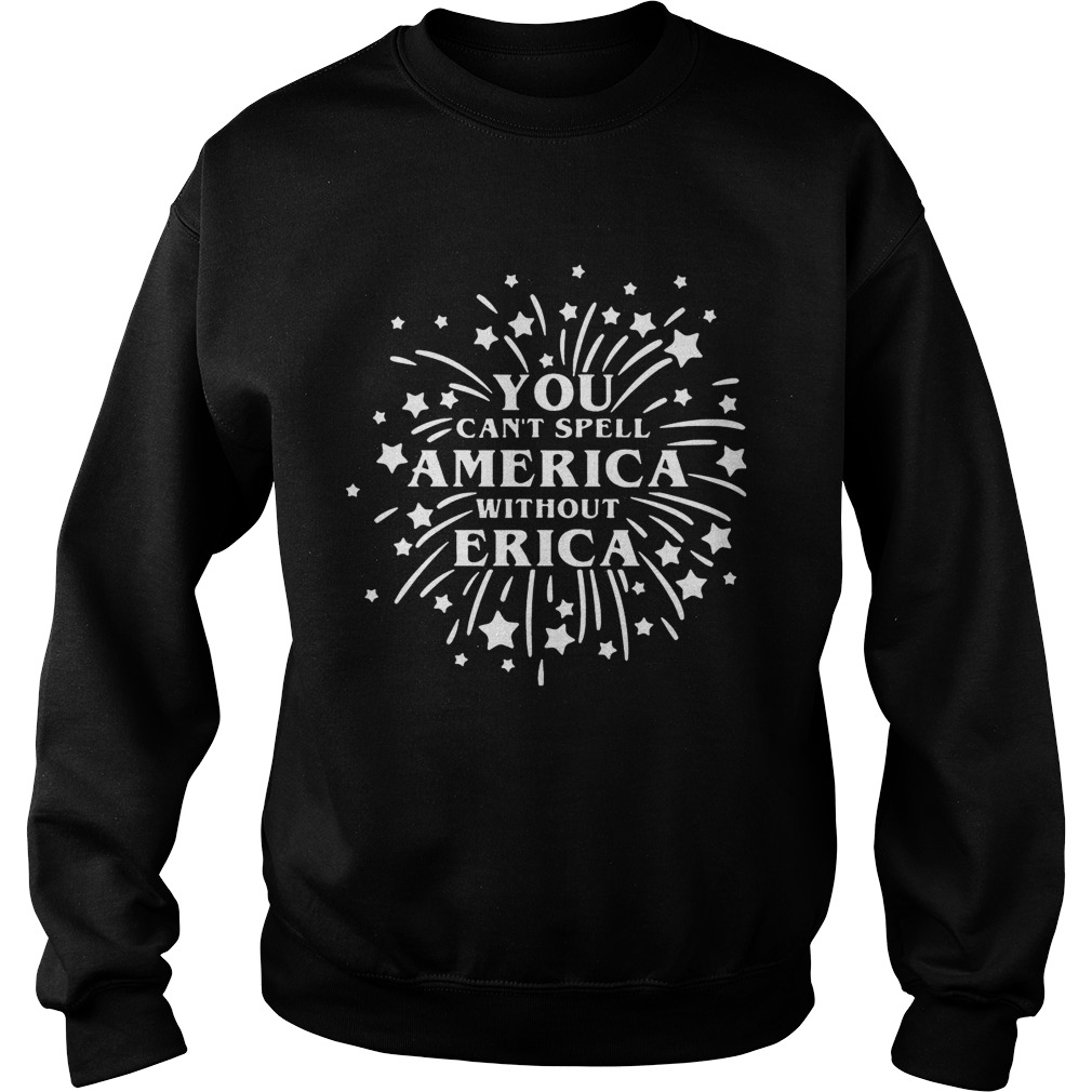 You Cant Spell America Without Erica Stranger Things Firework TShirt Sweatshirt