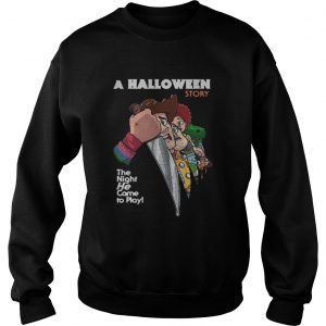 A Halloween story the night he come to play Sweatshirt