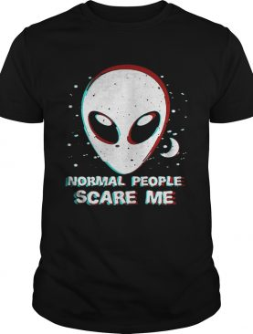 Alien normal people scare me shirt
