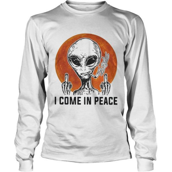 Aliens I come in peace  LongSleeve