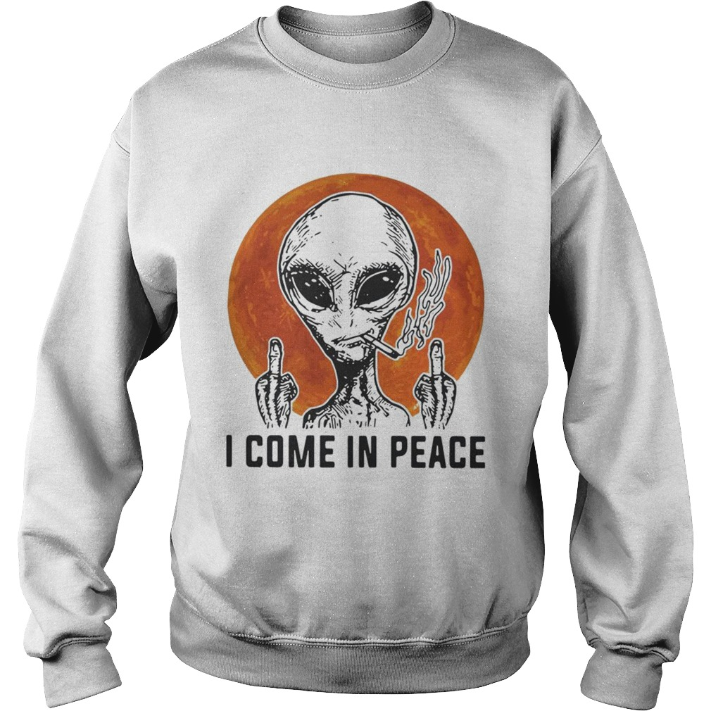 Aliens I come in peace Sweatshirt