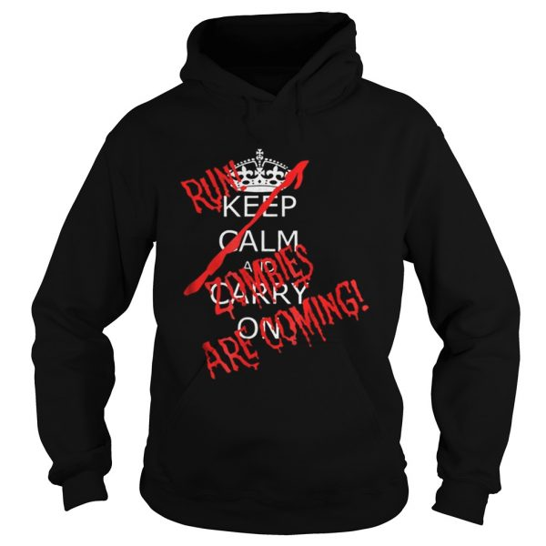 Awesome Halloween Keep Calm Carry On Run Zombies Are Coming Hoodie